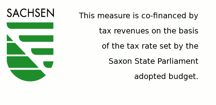co-financed by tax revenues by the Saxon State Parliament